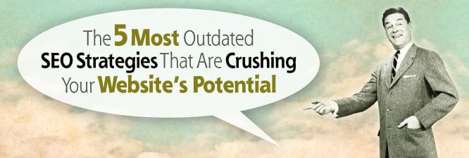 The-5-Most-Outdated-SEO-Strategies-that-Are-Crushing-Your-Websites-Potential